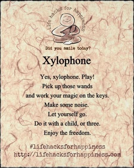 life hacks for happiness xylophone