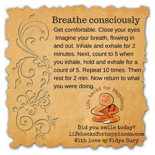 Breathe consciously #lifehacksforhappiness