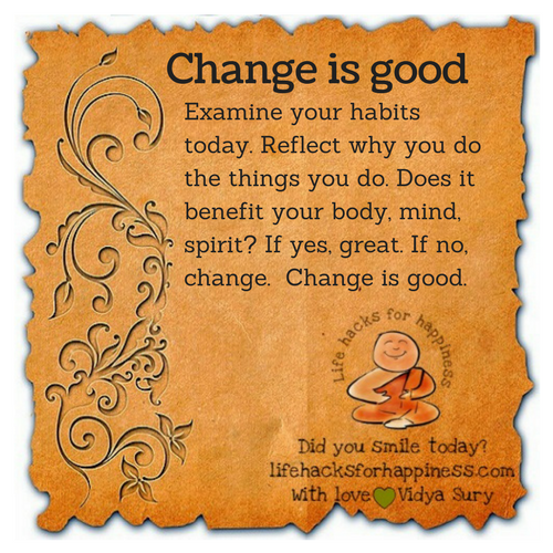 Change is good #lifehacksforhappiness