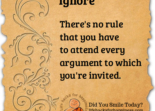 Ignore.. Life hacks for happiness